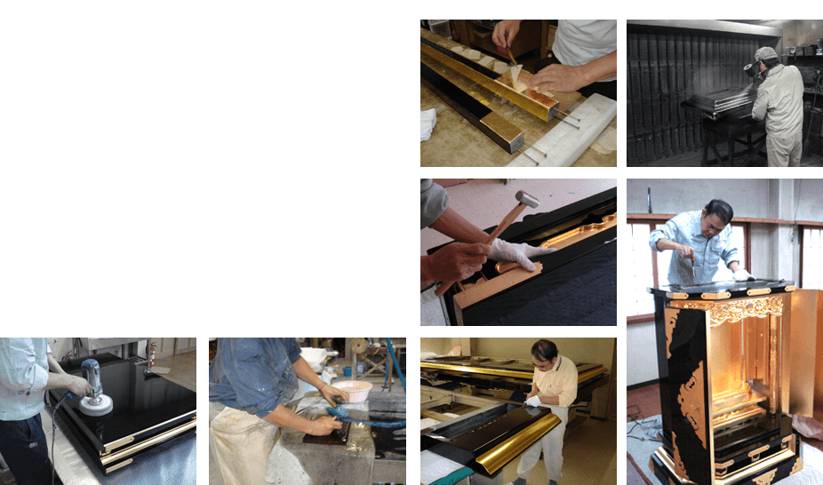 Wood craftsman, Paint (lacquer) craftsman. Gold leaf craftsman, Metal fittings craftsman are one team of AKAZAWACHOYO.We have 200th history and attitude to be innovative and creative always.We have a commitment to invisible part and continue to strive for customer satisfaction